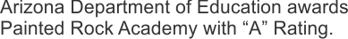Painted Rock Academy A Rating